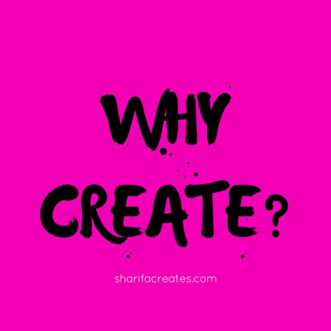 Why Create-