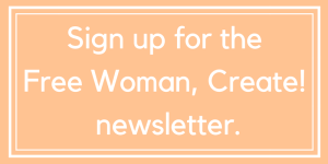 sign up for theFree Woman, Create!newsletter